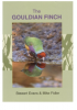 The DEFINITIVE book on the Gouldian Finch. Few books have presented in detail the study of a specific species